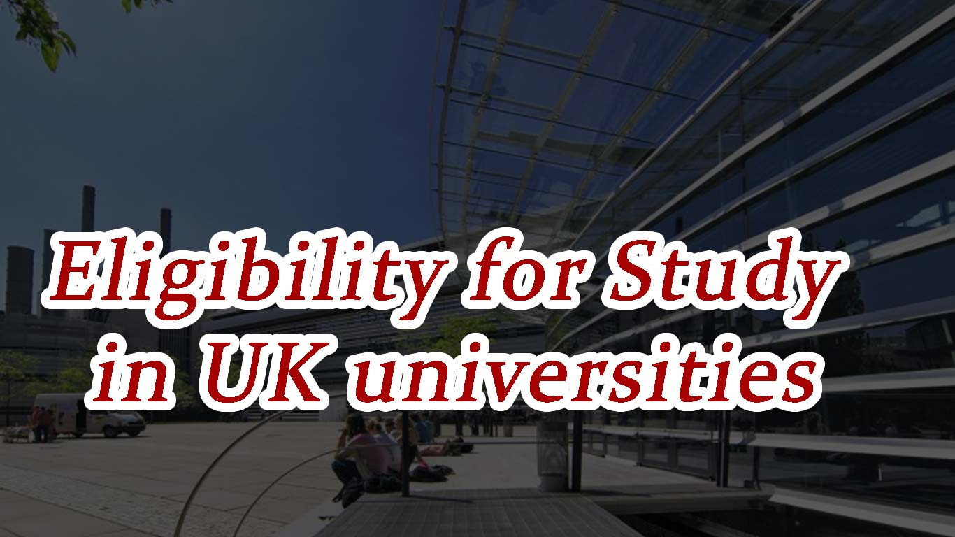 Eligibility for Study in UK universities