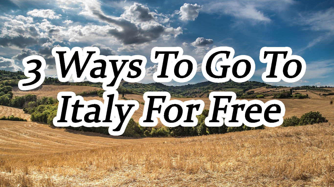 3 Ways To Go To Italy For Free