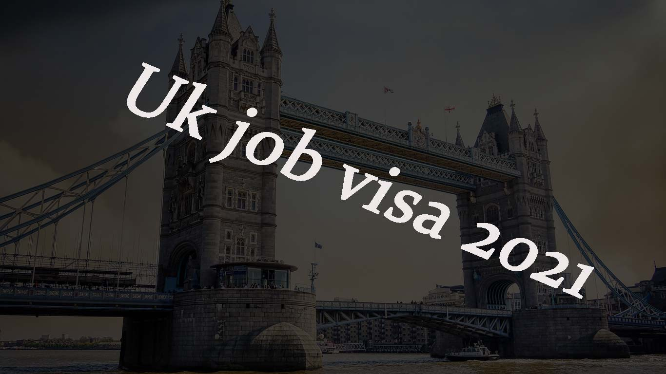 Uk job visa 2021