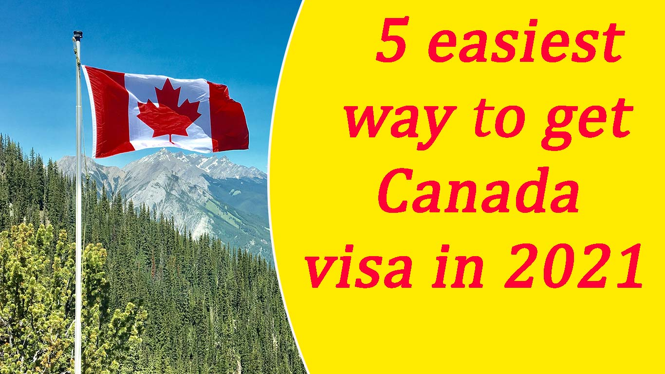5 easiest way to get Canada visa in 2021