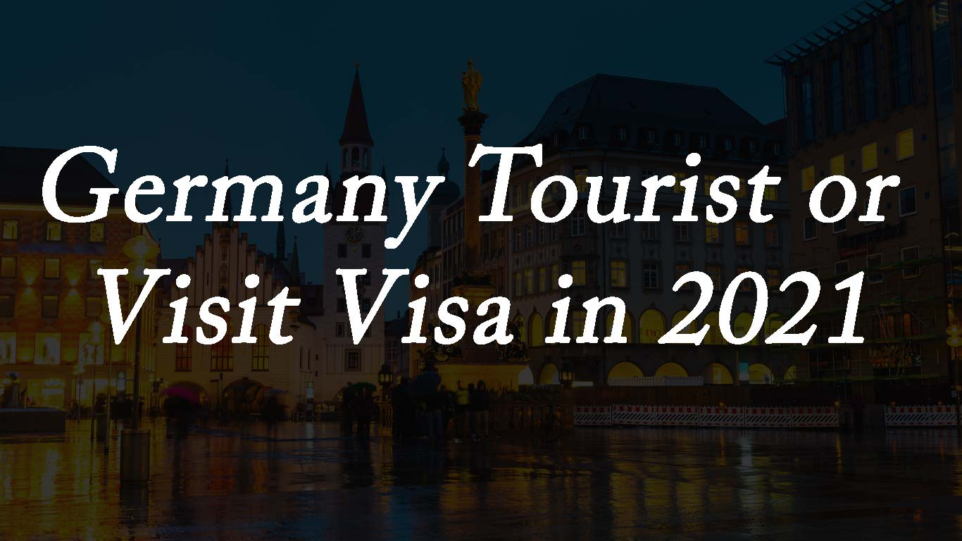 Germany Tourist or Visit Visa in 2021