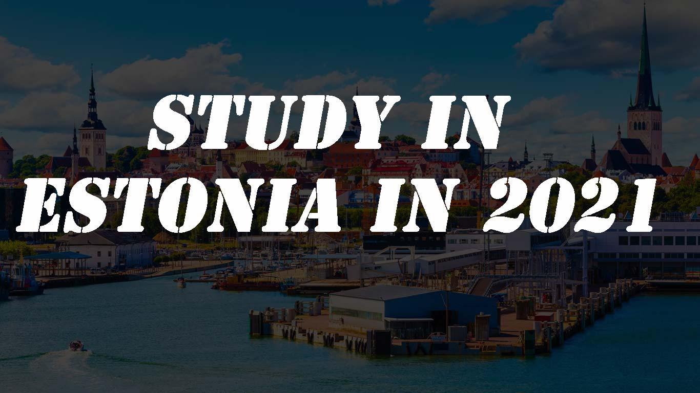 Study in Estonia in 2021